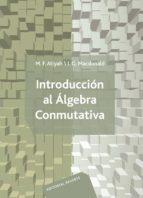 introduccion al algebra conmutativa m. f. atiyah 9788429150087