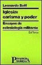 iglesia, carisma y poder ensayos de eclesiologia militante-leonardo boff-9788429306187