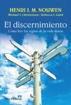 el discernimiento: como leer los signos de la vida diaria henri j.m. nouwen 9788429321487