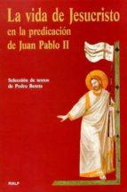 la vida de jesucristo en la predicacion de juan pablo ii-pedro beteta-9788432134487