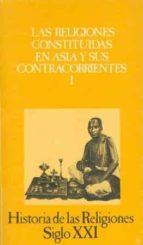historia de las religiones: las religiones constituidas en asia y sus contracorrientes i (2ª ed.) s.m. et al. blondeau 9788432304187