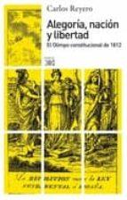 alegoria, nacion y libertad: el olimpo constitucional de 1812-carlos reyero-9788432314087