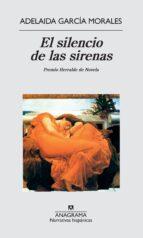 el silencio de las sirenas (finalista premio herralde 1985)-adelaida garcia morales-9788433917287