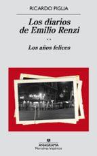 los diarios de emilio renzi: los años felices-ricardo piglia-9788433998187