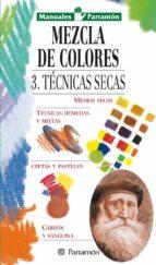 mezcla de colores 3: tecnicas secas-9788434221987