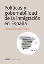 politicas y gobernabilidad de la inmigracion en españa ricard zapata barrero 9788434418387