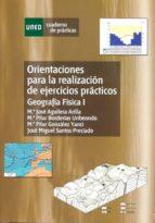 orientaciones para la realizacion de ejercicios practicos de geografia fisica i mª jose aguilera arilla 9788436259087