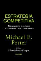 estrategia competitiva: tecnicas para el analisis de la empresa y sus competidores-michael e. porter-9788436823387