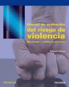 manual de evaluacion del riesgo de violencia: metodologia y ambitos de aplicacion-ismael loinaz-9788436837087