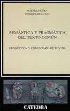 semantica y pragmatica del texto comun: produccion y comentario d e textos-rafael nuñez-enrique del teso-9788437614687
