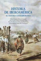 historia de iberoamerica (iii): historia contemporanea manuel lucena 9788437624587