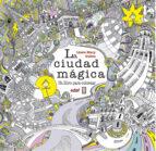 la ciudad magica: un libro para colorear lizzie mary cullen 9788441436787