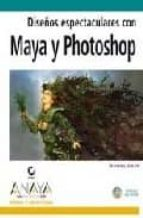 diseños espectaculares con maya y photoshop (incluye cd-rom)-daniel gray-9788441518087