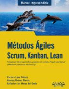 métodos ágiles: scrum, kanban, lean (2ª ed.)-carmen lasa gomez-alonso alvarez garcia-9788441538887