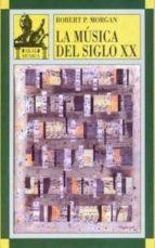 la musica del siglo xx-robert morgan-9788446003687