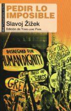 pedir lo imposible-slavoj zizek-9788446040187