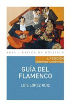 guia del flamenco luis lopez ruiz 9788446043287