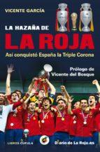 la hazaña de la roja (ebook)-vicente garcia-9788448008987
