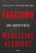 fascismo madeleine albright 9788449334887