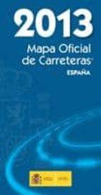 mapa oficial de carreteras españa 2013-9788449809187