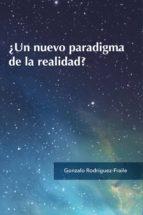¿un nuevo paradigma de la realidad? (ebook)-gonzalo rodriguez-fraile-9788460827887