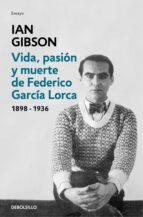 vida, pasion y muerte de federico garcia lorca (1898 1936) ian gibson 9788466333887