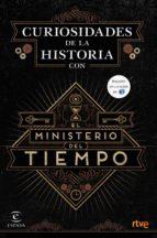 curiosidades de la historia con el ministerio del tiempo (ebook) 9788467047387