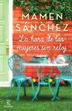 la hora de las mujeres sin reloj (ebook)-mamen sanchez-9788467052787
