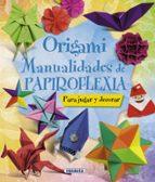origami: manualidades de papiroflexia 9788467716887
