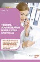 TUTORIAL ADMINISTRATIVO INSTITUCIONES SANITARIAS: TOMO II(3ª ED.)