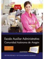 CUERPO AUXILIAR DE LA ADMINISTRACIÓN DE LA COMUNIDAD AUTÓNOMA DE ARAGÓN. ESCALA AUXILIAR ADMINISTRATIVA. AUXILIARES