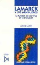 lamarck y los mensajeros una hipotesis sobre el papel de los viru s en la evolucion-maximo sandin-9788470902987