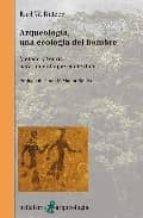 arqueologia, un ecologia del hombre karl butzer 9788472903487