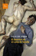EL DESERTOR EN EL CAMP DE BATALLA