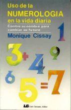 uso de la numerologia en la vida diaria monique cissay 9788476270387