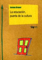 la educacion, puerta de la cultura-jerome bruner-9788477741787