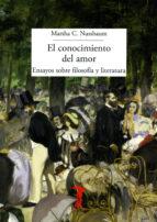 el conocimiento del amor: ensayos sobre filosofia y literatura martha craven nussbaum 9788477743187