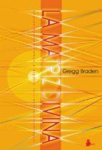 la matriz divina: un puente entre el tiempo, el espacio, las cree ncias y los milagros gregg braden 9788478088287