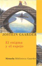 el enigma y el espejo-jostein gaarder-9788478448487
