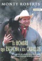 el hombre que escucha a los caballos (5ª ed.)-monty roberts-9788479023287