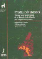 investigacion historica manual para la enseñanza de la historia d e la filosofia-magdalena garcia gonzalez-felix garcia moriyon-ignacio pedrero sancho-9788479601287
