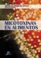 micotoxinas en alimentos jose miguel soriano del castillo 9788479788087