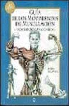 guia de los movimientos de musculacion: descripcion anatomica-frederic delavier-9788480193887