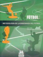 futbol: metodologia de la enseñanza del futbol-toni arda-claudio casal-9788480196987