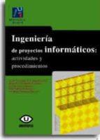 ingenieria de proyectos informaticos: actividades y procedimiento s jose salvador sanchez garreta 9788480214087