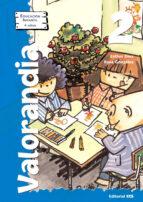 valorandia 2 (educacion infantil 4 años)-rosa gonzalez-esther diez-9788483165287