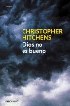 dios no es bueno: alegato contra la religion-christopher hitchens-9788483469187