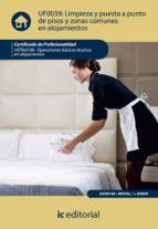 (i.b.d.)limpieza y puesta a punto de pisos y zonas comunes en alojamietnos. hota0108. operaciones basicas de pisos en          alojamientos 9788483646687