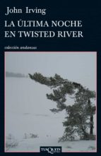 ultima noche en twisted river john irving 9788483832387