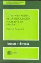 el estado actual de la negociacion colectiva en españa: balance y perspectivas 9788484171287